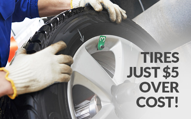 Tires for just $5 over cost!